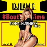#BoutThatTime - Female Takeover Pt.2 - 2017