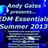 Andy Gates pres. 'EDM Essentials' (Summer 2013 - Part One) Mix