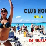 DJ Uneasy - Club House vol.3