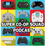 Squad-o Bots, Roll out!  (Super Co-op Squad Video Game Podcast Episode 35)