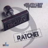 Lets Get Ratchet 9