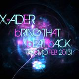 X-ADER - bRING THAT bEAT bACK (PROMO FEB 2013)