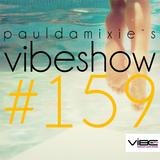 Paul Damixie`s Vibeshow #159