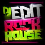 DJ EDIT- ROCK THE HOUSE SET