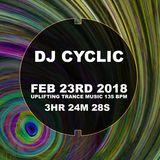 DJ CYCLIC Friday Feb 23rd 2018 Uplifting Trance 3hr 24m 28s