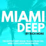 RICH MORE: Miami Deep 45