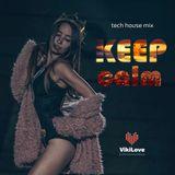 Keep Calm (Tech House MIx)