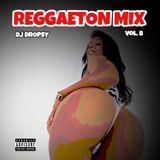 REGGAETON MIX Vol. 8 - Dj DROPSY