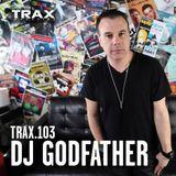 Dj Godfather @ Trax Magazine Podcast #103
