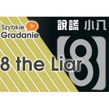 Szybkie Gradanie - 8 the Liar