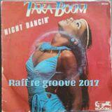Night dancing   Raff re groove 2017