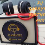 DJ GARRYTEE 2019 BIRTHDAY MIXTAPE
