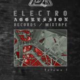 Electro Aggression Records mixtape Vol I