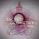 Janine Santana presents Sacred Geometry