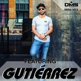 DMS MINI MIX WEEK #287 DJ GUTIERREZ