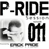 Erick Pride pres. P-Ride Session 011