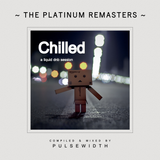 Chilled: A Liquid DnB Session (2017 Platinum Remaster)