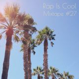 Rap Is Cool Mixtape #27