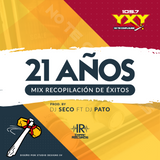 YxY 21 Aniversario Mix By DJ Seco Ft DJ Pato I.R.
