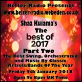 Shaz Kuiama - Shaz Kuiama's Best Of 2017 PT Two - Swing, Orchestrated and More - 5th January 2018