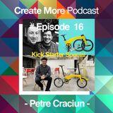 #Ep16 - Kick Starter Special - Petre Craciun