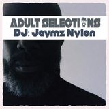 DJ Jaymz Nylon - Adult Selections #235