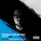 Trance Uplifting 058 Inc. Tom Kavanagh GUEST MIX