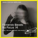 Fernando Barreto - No Focus 14 Cosmos-Radio