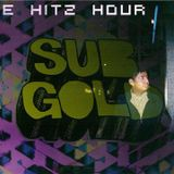The Hitz Hour vs SubGold Sound Clash