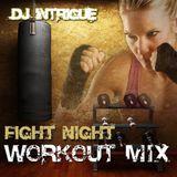 "DJ INTRIGUE - ""FIGHT NIGHT"" GYM CARDIO WORK-OUT MIX"