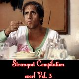 Strangest Compilation ever! Vol. 5