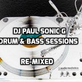 DJ PAUL SONIC G Present DRUM & BASS SESSIONS RE-MIXED