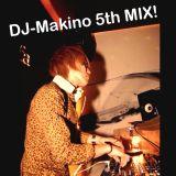 DJ Makino 5th MIX!!