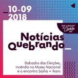 Notícias Quebrando 10-09-2018