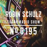 Robin Schulz | Sugar Radio 195