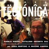 Tectónica Radio - Pueblo Nuevo catalogo abierto 002 por Mika Martini & Maximo Campos