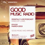 DJ LUNIS : GOOD MUSIC RADIO - MARCH 2013