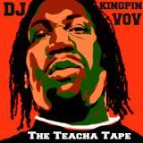 @DJKINGPINVOV presents The Teacha Tape Part 2