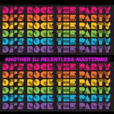 DJ'S ROCK THE PARTY MEGAMIX #1 (Another Relentless Master Mix)