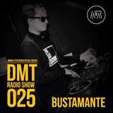 DMT Radio Show 025 - Bustamante