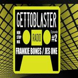 Frankie Bones / Dj Jes One Gettoblaster Radio Episode 2