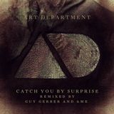 Art Department - Catch You By Surprise (Guy Gerber Remix)