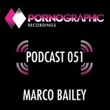 Pornographic Podcast 051 with Marco Bailey