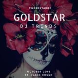 Goldstar DjTrends - October 2018 ft. Fabio Russo