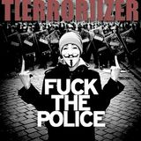 T[ERROR]IZER ☢ FUCK THE POLICE!