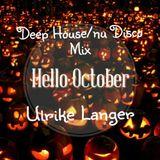 Deep House/nu Disco Hello October 2016 by Ulrike Langer♥