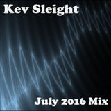Kev Sleight - July 2016 Mix