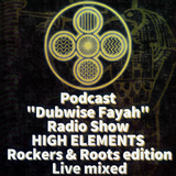 DUBWISE FAYAH - High Elements Radio Show 2016 oct B