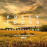 Fully Focus Freestyle Mix 6 (Late Summer Vibes)