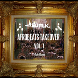 Afrobeats Takeover Vol. 1